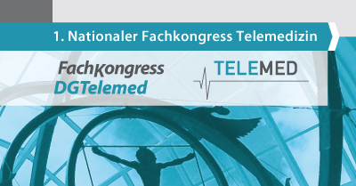 1. Nationaler Fachkongress Telemedizin
